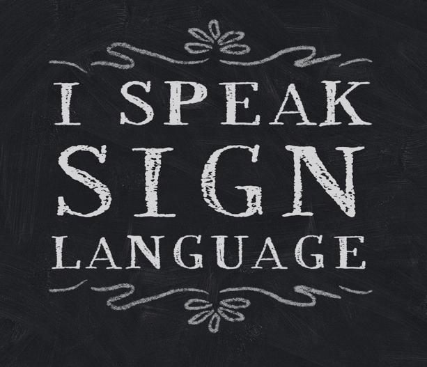 I speak sign language