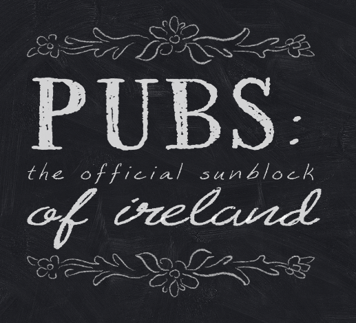 Pubs: the official sunblock of Ireland