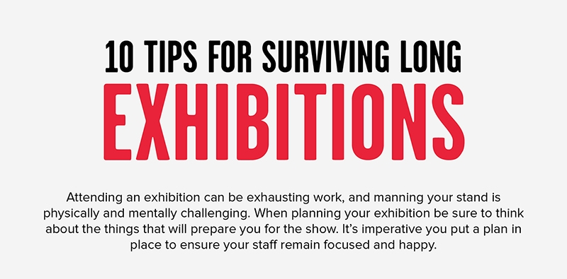 10 Tips for surviving long Exhibitions