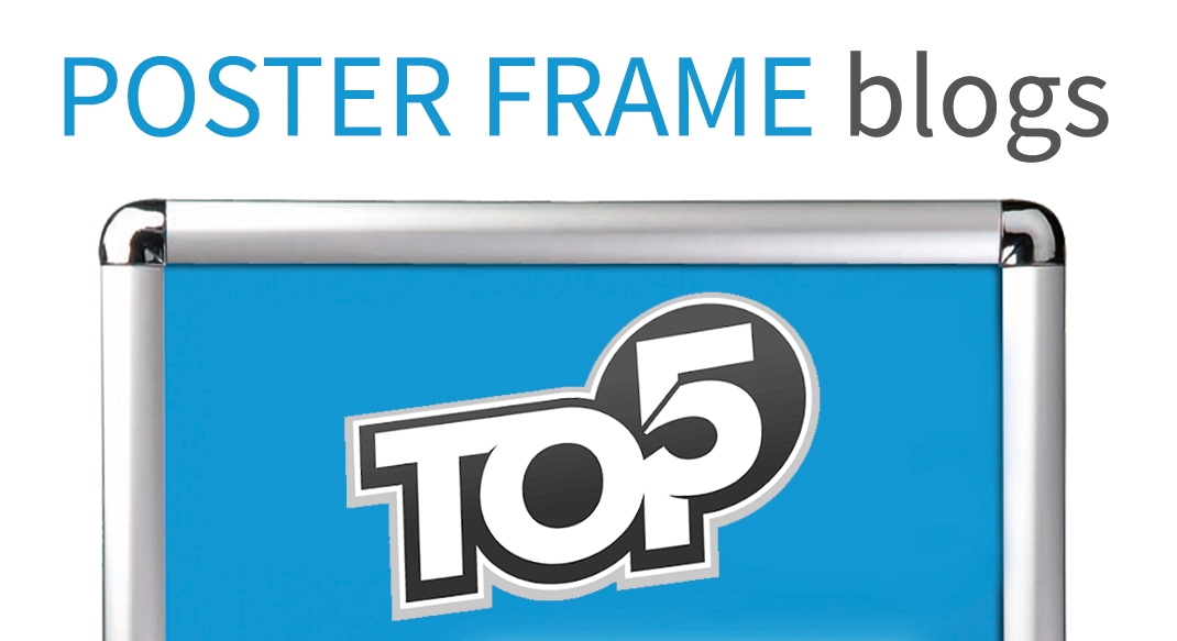 Our Top 5 Poster Frame Blog Posts