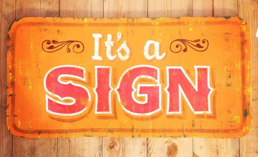 It's A Sign - Graphic of a sign saying it's a sign