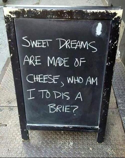 Sweet Dreams are Made of Cheese - example Chalkboard Sign